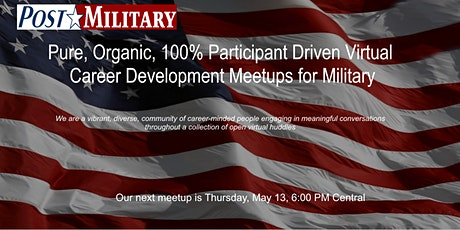 PostMilitary - Participant Driven Virtual Career Meetups for Military tickets