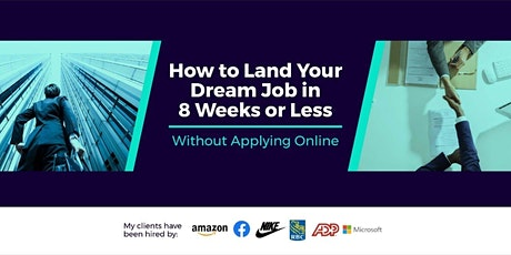 How To Land Your Dream Job in 8 Weeks or Less (Without Applying Online) biglietti