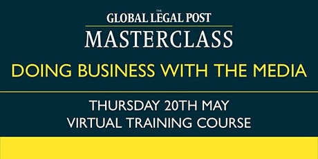 Doing business with the media: The masterclass tickets