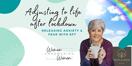 Adjusting to life after lockdown - EFT | Women Empowering Women UK tickets