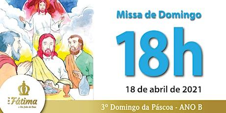 18/04 Missa 18h ingressos