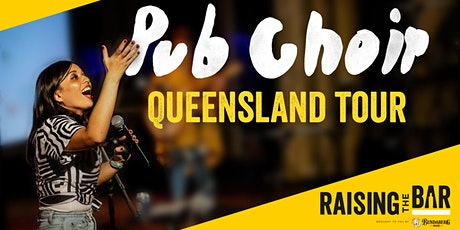 Pub Choir - Raising The Bar - Toowoomba tickets