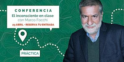 CONFERENCIA El inconsciente en clase – Marco Focchi