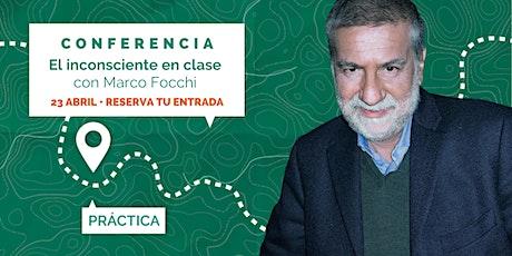 CONFERENCIA El inconsciente en clase - Marco Focchi entradas