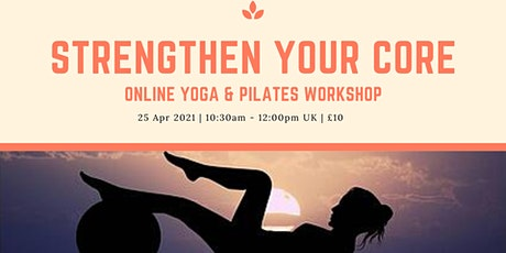 Strengthen Your Core: Yoga & Pilates Workshop tickets