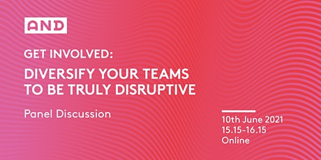 Get Involved: Diversify Your Teams To Be Truly Disruptive tickets