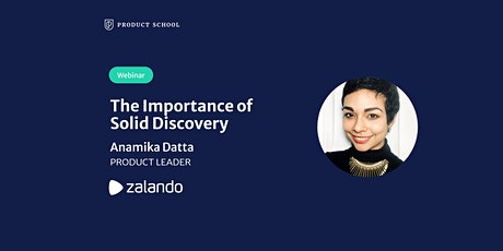 Webinar: The Importance of Solid Discovery by Zalando Product Leader tickets