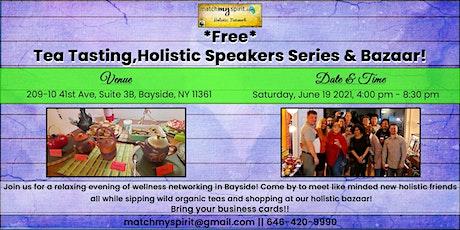 *Free* Tea Tasting, Holistic Speakers Series & Bazaar! tickets