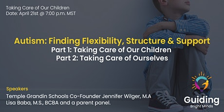 Autism:  Finding Flexibility, Structure & Support, a Two-Part Series tickets
