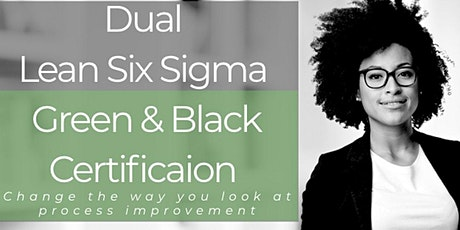 Dual Lean Six Sigma Green and Black Belt Certification Training Palo Alto tickets