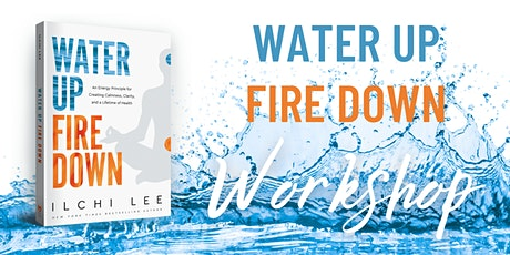 Water Up Fire Down Workshop (On-Site!) tickets