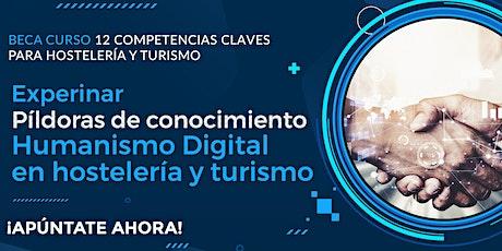 """Píldoras de Conocimiento """"Humanismo digital en hostelería y turismo"""" bilhetes"""