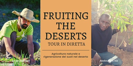 Fruiting the Deserts Tour biglietti