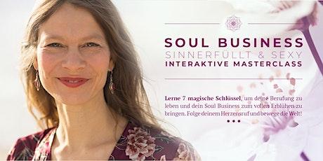 SOUL BUSINESS - Sinnerfüllt & Sexy (Interaktive Masterclass) Tickets
