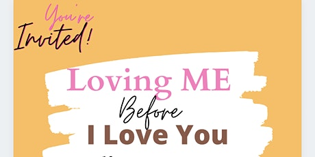 Loving ME before I Love You tickets