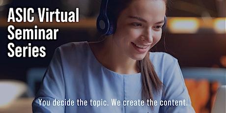 ASIC virtual seminar series - The ASIC Accreditation Process tickets