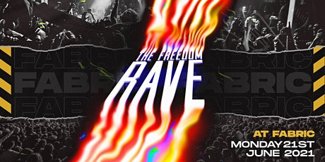 The Freedom Rave at Fabric London! Celebrate Clubs re-Opening on June 21st tickets