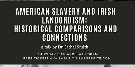 American Slavery and Irish Landlordism: Historical Comparisons+Connections tickets