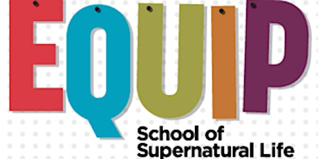 The Equip School of Supernatural Life - Guest Night tickets