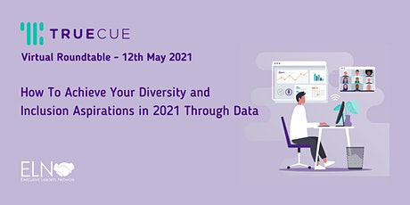 How To Achieve Your Diversity & Inclusion Aspirations in 2021 through data. tickets
