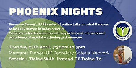 Recovery Devon Phoenix Nights - Soteria: 'Being With' instead of 'Doing To' tickets
