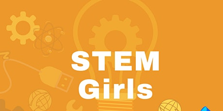 STEM Girls (Ages 8-11 & 12 - 17) tickets