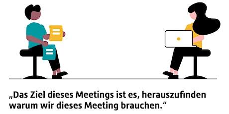 Online, aber besser! Team-Meetings endlich sinnvoll & effektiv gestalten Tickets