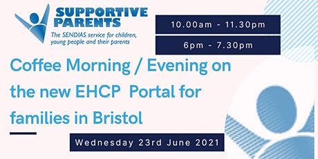Bristol Coffee Morning  / Evening on the new EHCP  Portal for families tickets