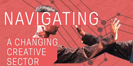 Navigating a Changing Creative Sector tickets