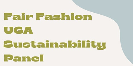 Fair Fashion UGA Sustainability Panel tickets