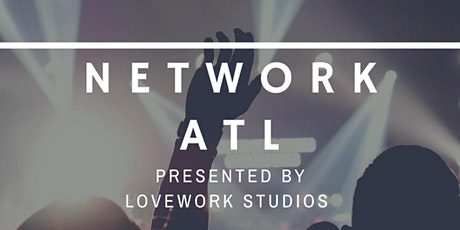 Network ATL presented by LoveWork Studios tickets