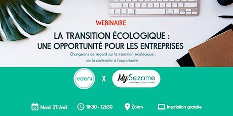 Webinaire // La transition écologique : une opportunité pour les entreprise billets