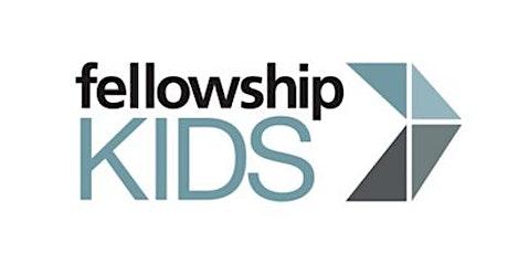 Fellowship Kids - 9:00 am tickets
