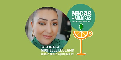 MIGAS+MIMOSAS: Style your Growth with Michelle Leblanc tickets