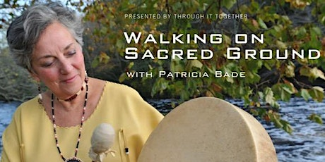 Walking on Sacred Ground tickets