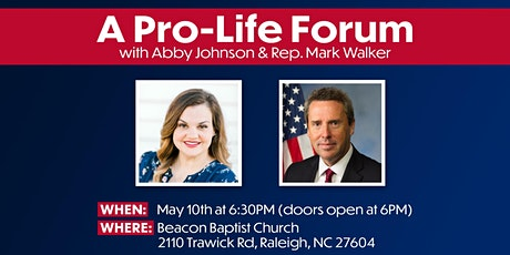 Pro Life Forum with Abby Johnson & Rep. Mark Walker tickets