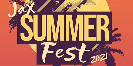 Jax Summer Fest 2021 tickets