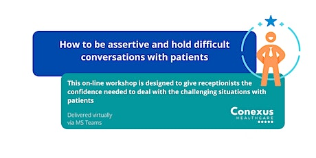 How to be assertive and hold difficult conversations with patients tickets