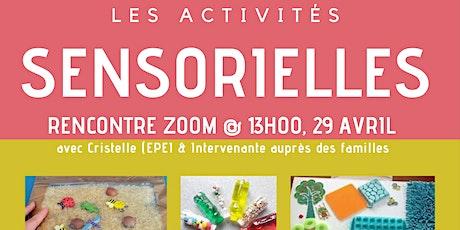 """""""Les activités sensorielles"""" session conseils aux familles (enfants 0-6ans) billets"""