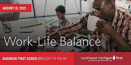 Work-Life Balance | Business First Series tickets
