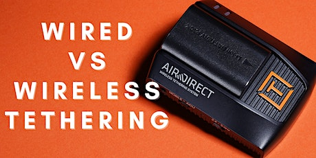 Wired Vs. Wireless Tethering tickets