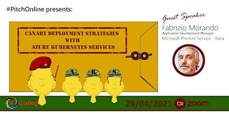 #PitchOnLine Canary deployment strategies with Azure Kubernetes Services biglietti