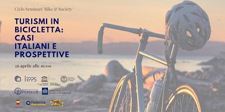 Bike & Society - Turismi in bicicletta: casi italiani e prospettive biglietti