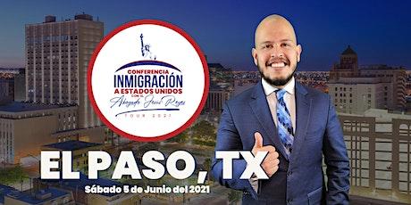 """Conferencia """"Inmigración a Estados Unidos"""" El Paso, TX. Tour 2021 tickets"""