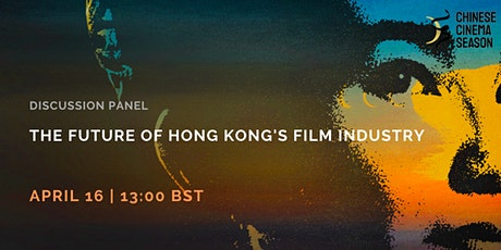 The Future of Hong Kong's Film Industry, the UK and China tickets