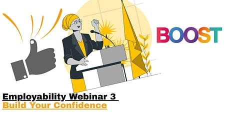 Employability Webinar 3 - Build Your Confidence tickets