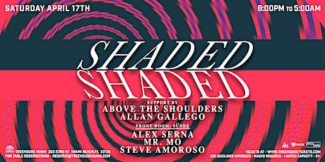 SHADED @ Treehouse Miami tickets
