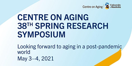 Centre on Aging UM 38th Annual Spring Research Symposium   May 4 tickets