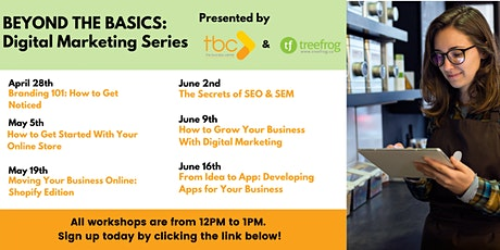 Beyond The Basics: Digital Marketing Series tickets
