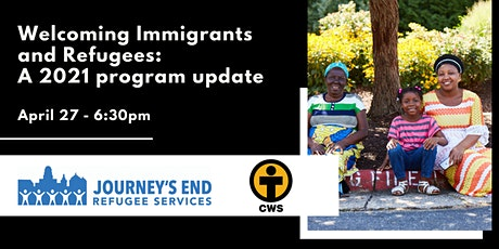 Welcoming Immigrants and Refugees:  A 2021 program update tickets